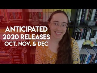 Anticipated Book Releases | Oct, Nov, & Dec 2020